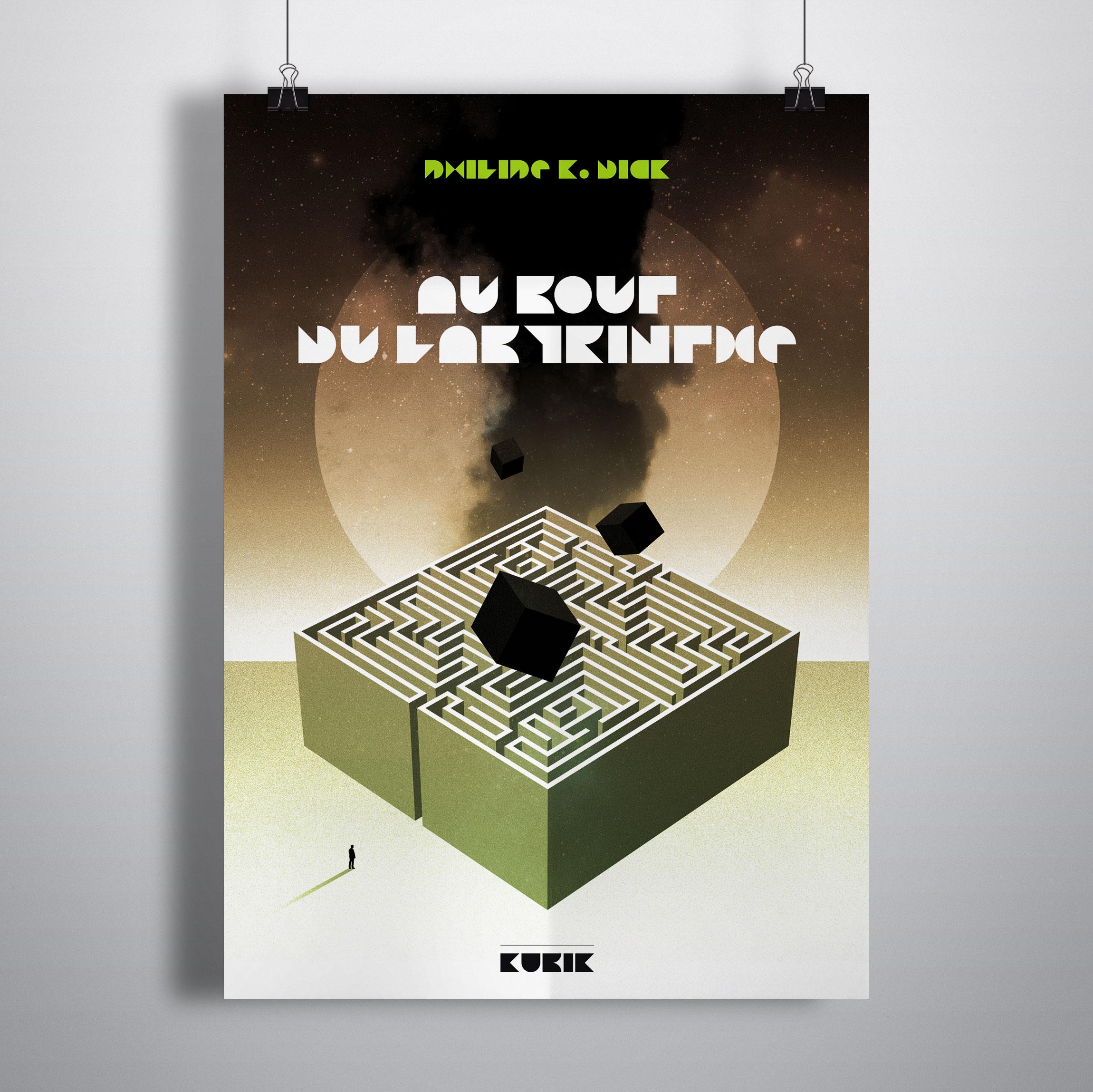 Création affiche AU BOUT DU LABYRINTHE de Philipe K.Dick pour KUBIK